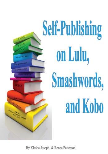 How to Self-Publish Ebooks on Lulu, Smashwords and Kobo (English Edition)