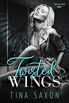 Twisted Wings: Twist of Fate Novel by [Tina Saxon]