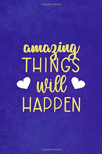 Amazing Things Will Happen: Notebook Journal Composition Blank Lined Diary Notepad 120 Pages Paperback Blue Texture Aesthetic