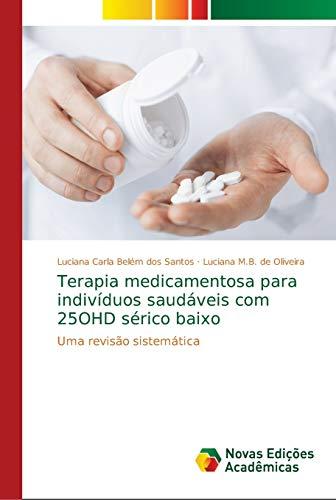 Terapia medicamentosa para indivíduos saudáveis com 25OHD sérico baixo: Uma revisão sistemática