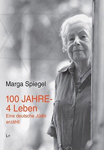 100 Jahre - 4 Leben einer deutschen Jüdin (LIT Premium)