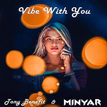 Vibe With You (feat. Minyar)