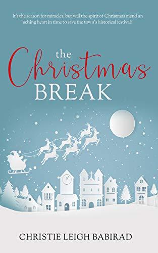 The Christmas Break by [Christie Leigh Babirad]
