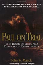 Paul On Trial The Book Of Acts As A Defense Of Christianity