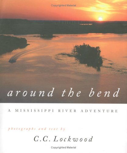 Around the Bend: A Mississippi River Adventure