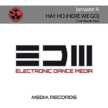 Hay Ho (Here We Go) [Remixes]