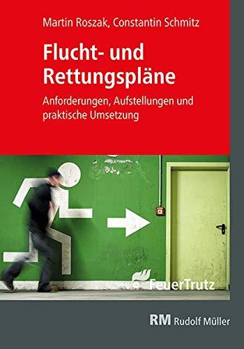 Flucht- und Rettungspläne: Anforderungen, Aufstellungen und praktische Umsetzung