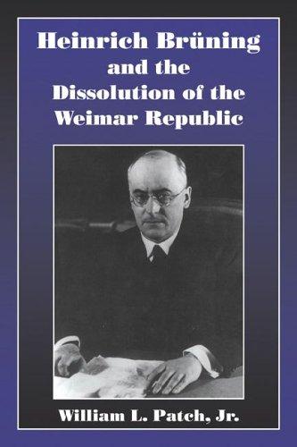 Heinrich Bruning Dissol Weimar Rep