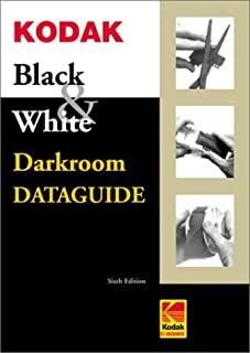 Kodak Black & White Darkroom Dataguide, Sixth Edition