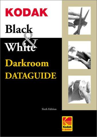 Price comparison product image Kodak Black & White Darkroom Dataguide,  Sixth Edition