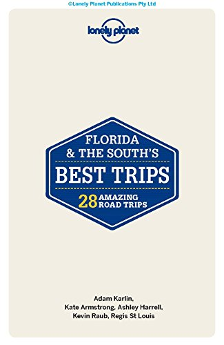 Lonely Planet Florida & the South's Best Trips 3 (Travel Guide)