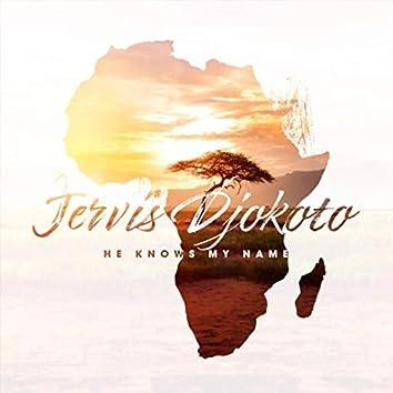 He Knows My Name (feat. Adzo Saeko Atitsogbui & Jeffery Fudjoe)
