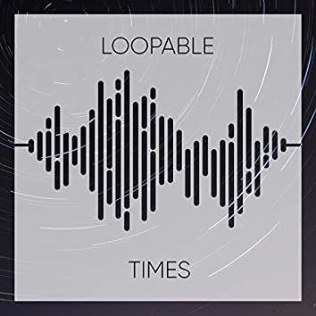 Loopable Times, Vol. 4