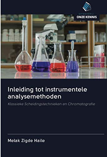 Inleiding tot instrumentele analysemethoden: Klassieke Scheidingstechnieken en Chromatografie