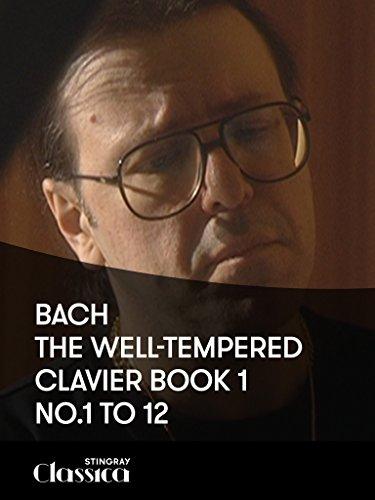 Bach – Das wohltemperierte Klavier I: Nr. 1 t/m 12