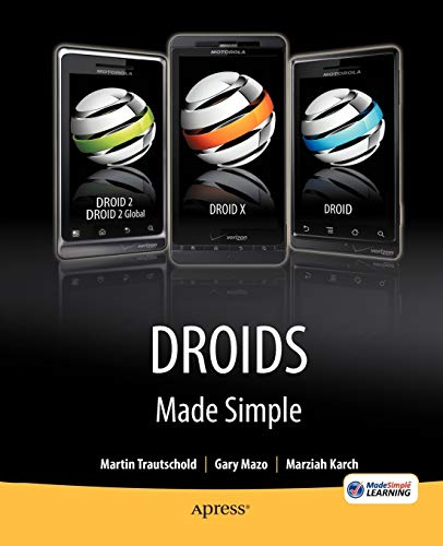 Droids Made Simple: For the Droid, Droid X, Droid 2, and Droid 2 Global (Made Simple (Apress))