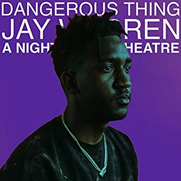 Dangerous Thing: A Night at the Theatre