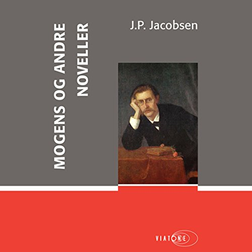 Mogens og andre noveller [Mogens and Other Stories]                   By:                                                                                                                                 J. P. Jacobsen                               Narrated by:                                                                                                                                 Dan Schlosser                      Length: 3 hrs and 2 mins     Not rated yet     Overall 0.0