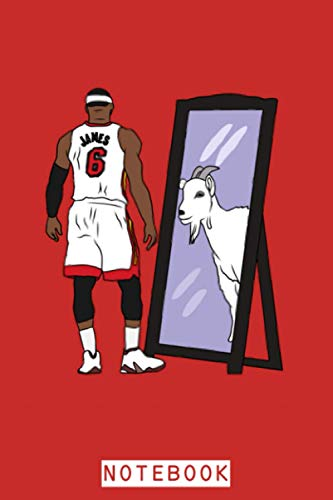 Lebron James Mirror Goat (heat) Notebook: Diary, Planner, Journal, 6x9 120 Pages, Lined College Ruled Paper, Matte Finish Cover