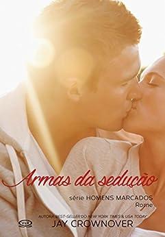 Armas da sedução: Rome (Homens marcados Livro 3) por [Jay Crownover]