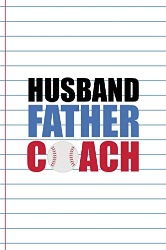 Husband Father Coach: Coach Notebook Journal Composition Blank Lined Diary Notepad 120 Pages Paperback White