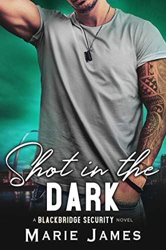 Shot in the Dark (Blackbridge Security Book 2) by [Marie James]