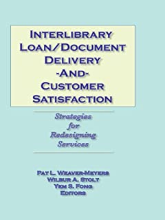 Interlibrary Loan/Document Delivery and Customer Satisfaction: Strategies for Redesigning Services