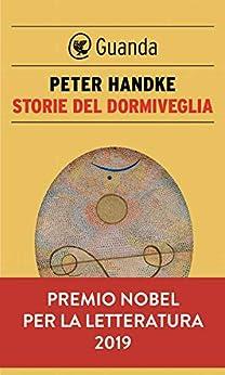 Storie del dormiveglia di [Peter Handke]