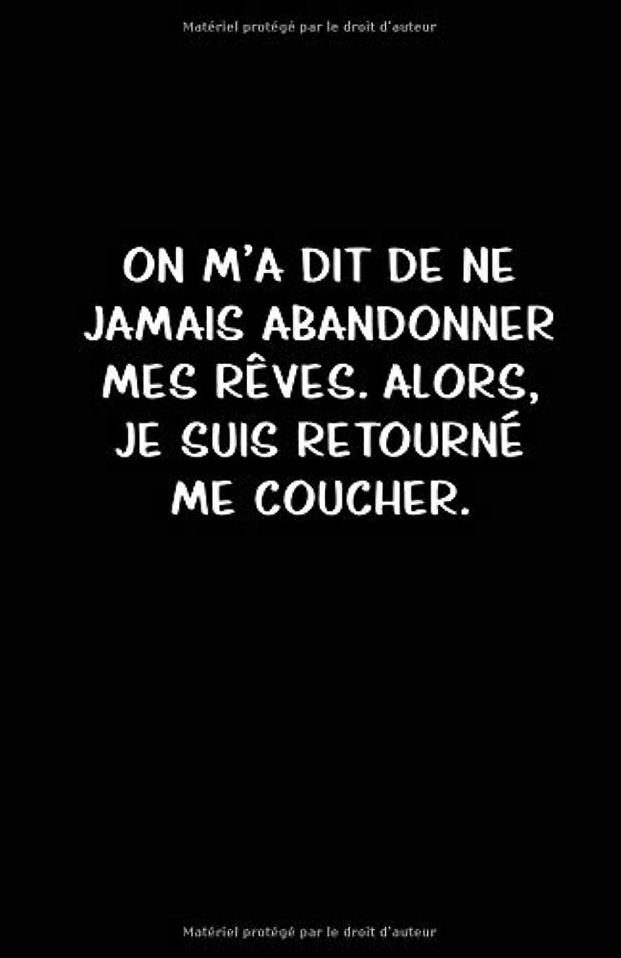 安定しました許可する禁じるOn M'a Dit De Ne Jamais Abandonner Mes Rêves. Alors, Je Suis Retourné Me Coucher.: Carnet De Notes -108 Pages Avec Papier Ligné Petit Format A5 - Blanc Sur Noir (Petite ligne d'écriture Brouillon 2)
