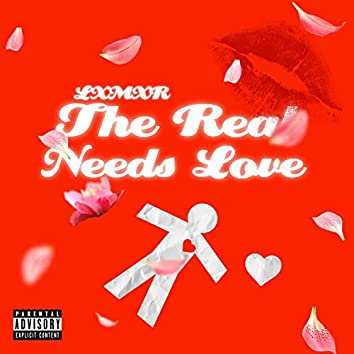 The Real Needs Love