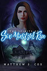 The Spirits of Six Minstrel Run