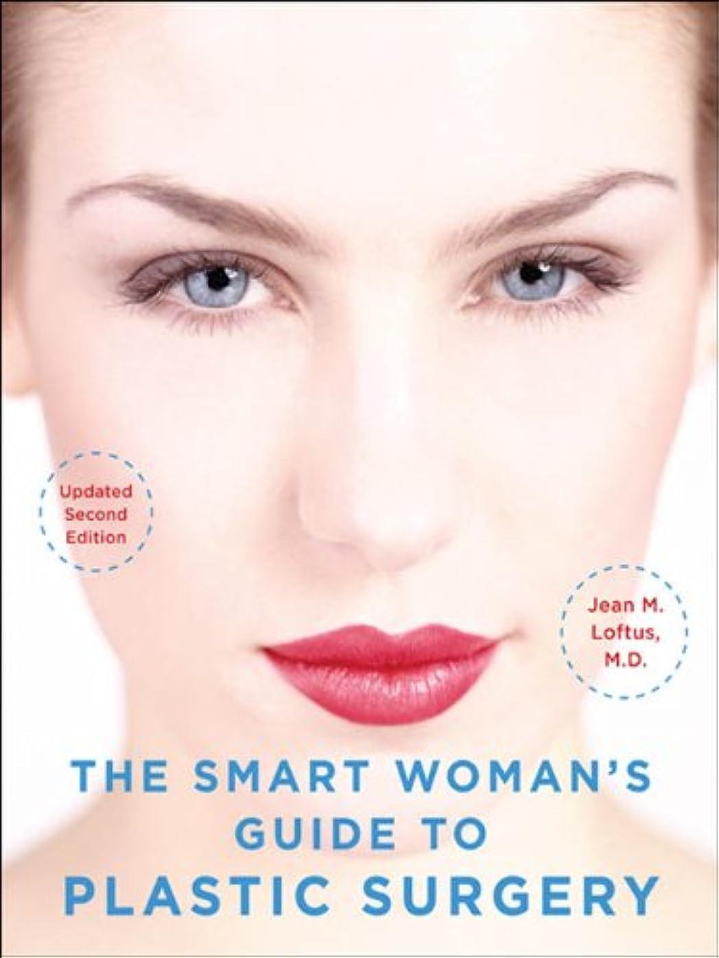 換気するファイル形成The Smart Woman's Guide to Plastic Surgery, Updated Second Edition (English Edition)