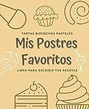Mis Postres Favoritos: Cuaderno XL Para Escribir Tus Recetas de Repostería; color: Toffee