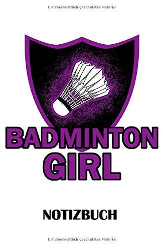 Badminton Girl Notizbuch: Liniertes Papier – 120 Seiten – 6x9 inches (DIN A5) – Badminton Notizbuch für Mädchen - Badminton Notizbuch für Frauen