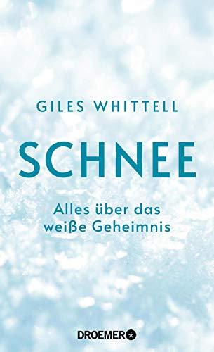 Schnee: Alles über das weiße Geheimnis