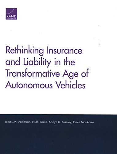 Rethinking Insurance and Liability in the Transformative Age of Autonomous Vehicles