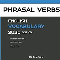 English Phrasal Verbs Vocabulary 2020 Edition [Phrasal Verbs Dictionary]
