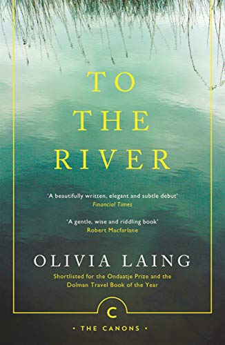 To the River: A Journey Beneath the Surface: 71 (Canons)