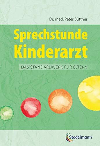 Sprechstunde Kinderarzt: Das Standardwerk für Eltern