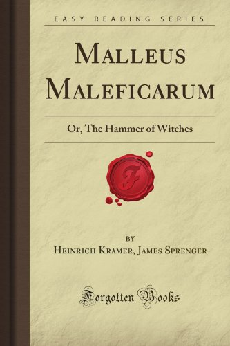 Malleus Maleficarum: Or, The Hammer of Witches (Forgotten Books)