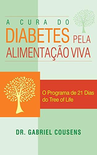 A cura do diabetes pela alimentação viva: O Programa de 21 Dias do Tree of Life