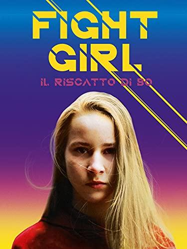 Fight Girl - Il Riscatto di Bo