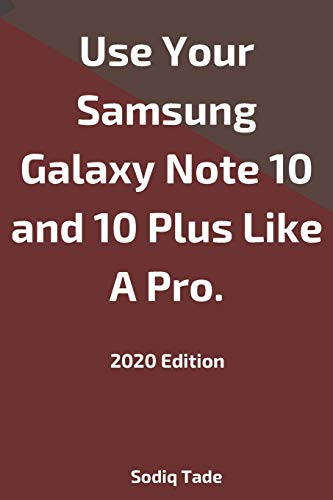 Use Your Samsung Galaxy Note 10 and 10 Plus Like A Pro(2020 Edition).