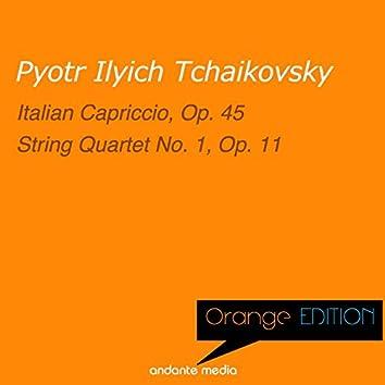 Orange Edition - Tchaikovsky: Italian Capriccio, Op. 45 & String Quartet No. 1, Op. 11