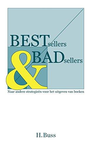 Bestsellers en badsellers: naar andere strategieën voor het uitgeven van boeken