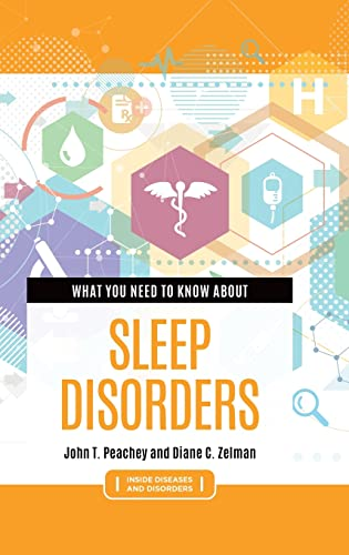 Compare Textbook Prices for What You Need to Know about Sleep Disorders Inside Diseases and Disorders Annotated Edition ISBN 9781440873362 by Peachey, John T.,Zelman, Diane C.