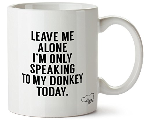 Hippowarehouse Leave me Alone I'm Speaking to My Donkey Today Printed Mug Cup Ceramic 10oz (Kitchen & Home)