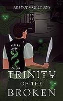 Trinity of the Broken