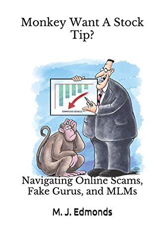 Monkey Want A Stock Tip?: Navigating Online Scams, Fake Gurus, and MLMs