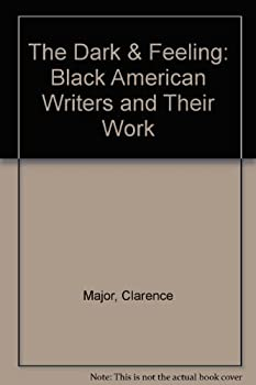 The Dark & Feeling: Black American Writers and Their Work 089388118X Book Cover